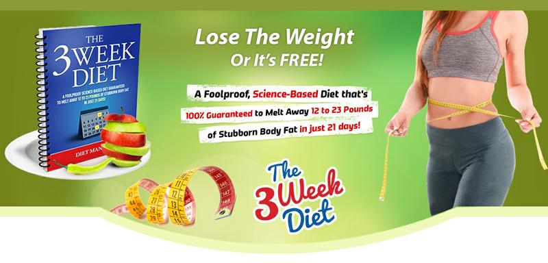 The 3 Week Diet is an extreme rapid weight losss......