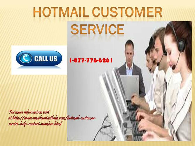 Just dial number 1-877- 776-6261 for  Hotmail Customer Service