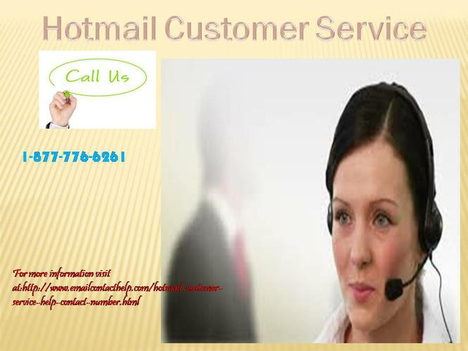 Make a call on 1-877- 776-6261 for the Hotmail Customer Service