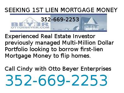 SEEKING 1ST LIEN MORTGAGE MONEY by Experienced Real Estate Investor