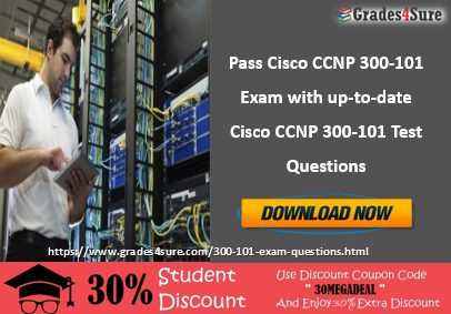 Get latest 300-101 Questions Answers to prepare 300-101 Test Questions