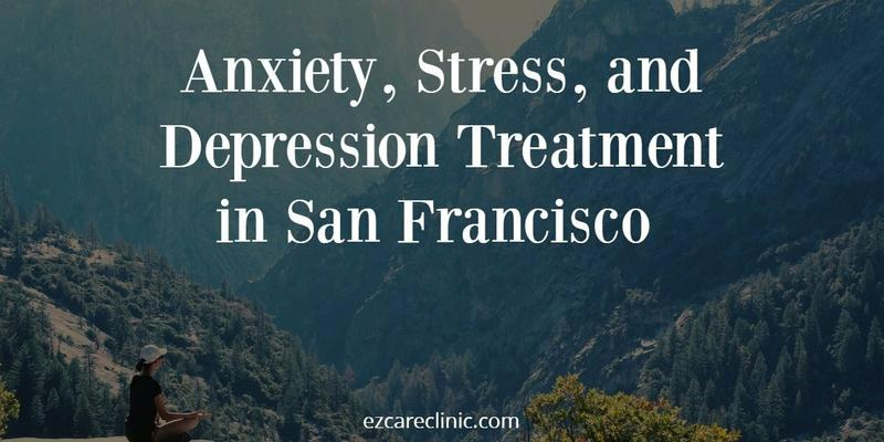Anxiety Disorder Treatment in San Francisco