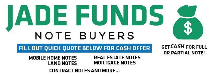LET SOMEBODY ELSE WORRY ABOUT YOUR PAYMENTS! CONTACT US JADE FUNDS BUY NOTES!