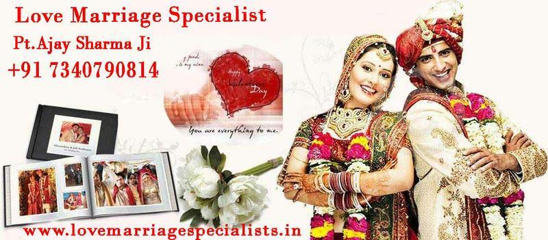 love marriage problem solution Ajay Sharma ji Call +91 7340790814