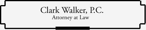 Clark A. Walker - Attorney At Law