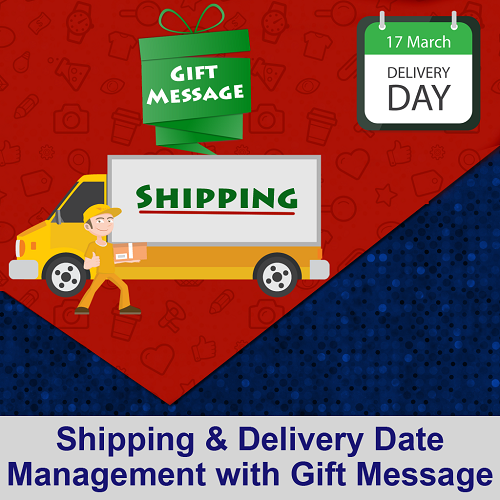 Shipping & Delivery Date Management With Gift Message
