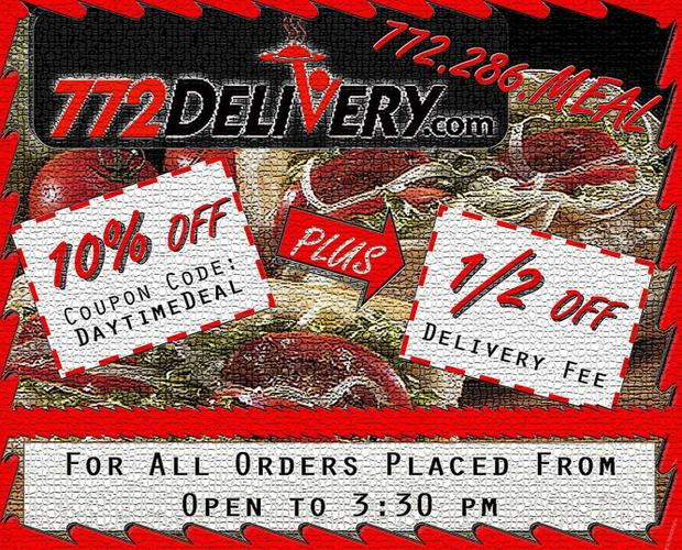 Daytime Discount from open until 3:30 at  772Delivery.com