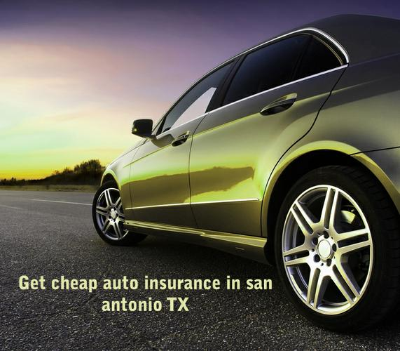 Get cheap auto insurance in San Antonio TX