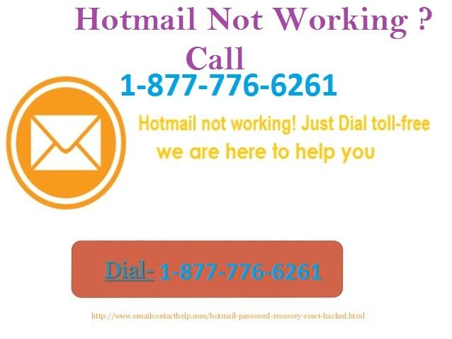 Get Quick Solution about Hotmail not working just Call 1-877-776-6261 Hotmail Executive's