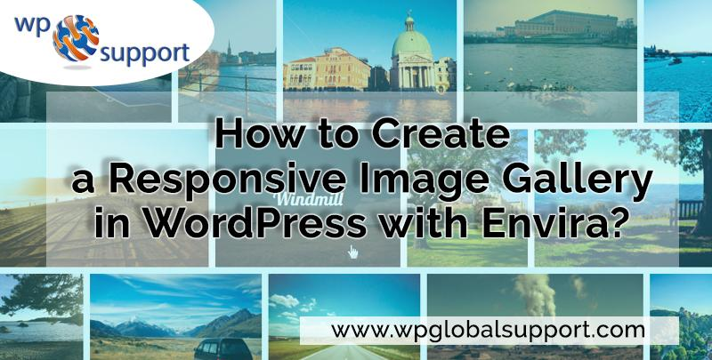 Easy way to Create a Responsive Image Gallery in WordPress with Envira?