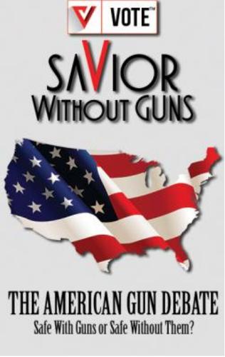 Savior Without Guns - The American Gun Debate