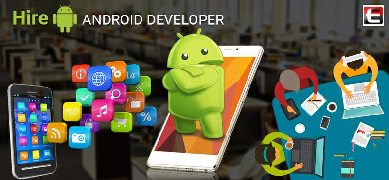 Hire Android developers for adapting to technological changes
