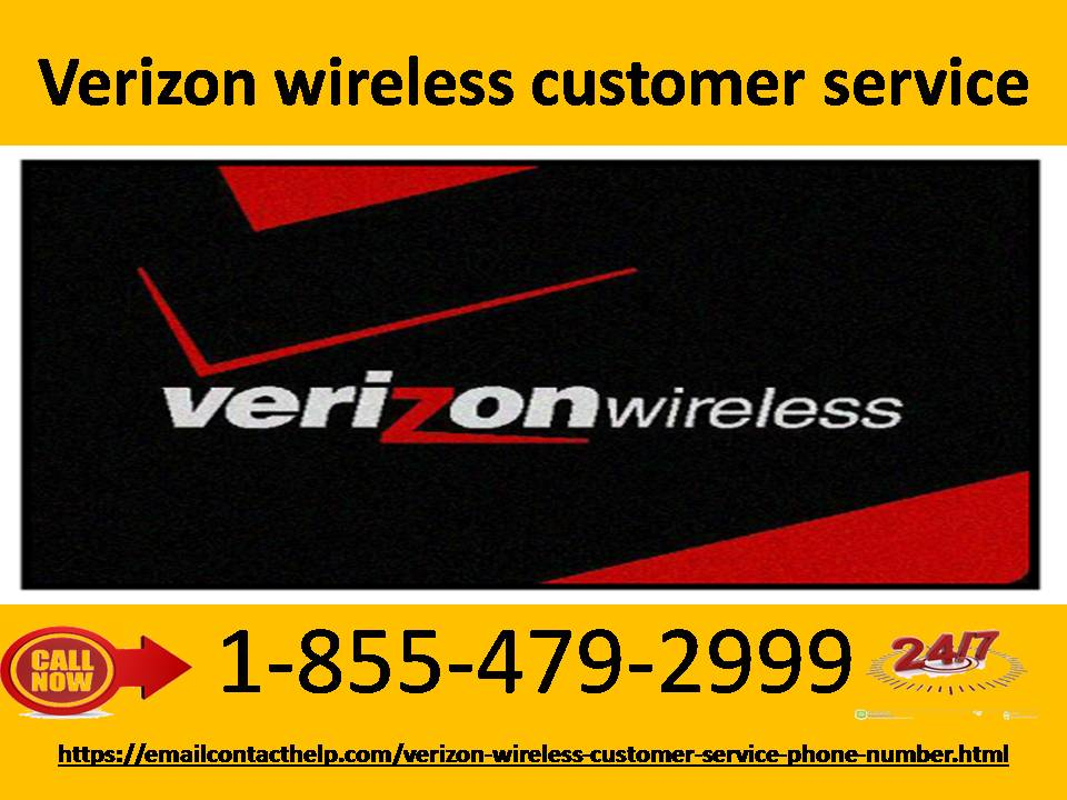 Verizon wireless customer service provides a stepwise solution1-855-479-2999
