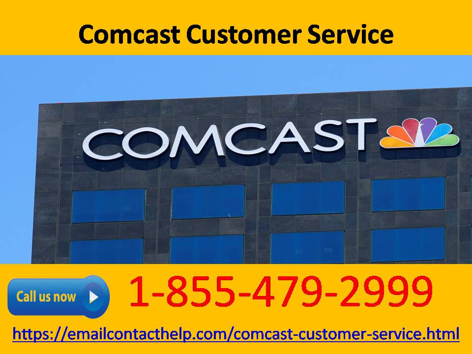 Remove the technical problems by calling on Comcast customer service number 1-855-479-2999