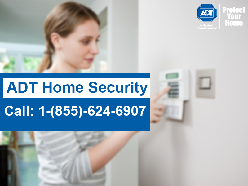 Dial +1 (855)624-6907 To Bring Secure Life With ADT Home Security Systems