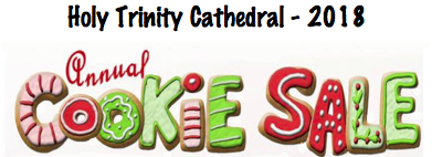 Holy Trinity Cathedral's Annual Cookie Sale - Saturday, December 8, 9am until 2pm