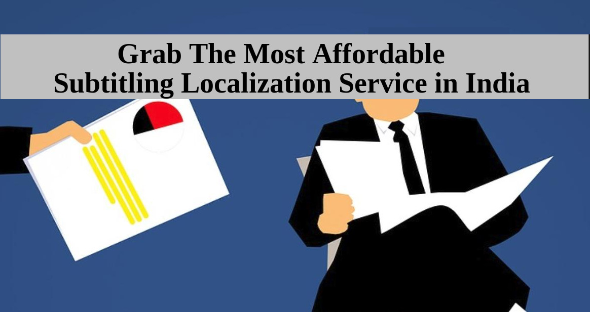 Grab The Most Affordable Subtitling Localization Service in India