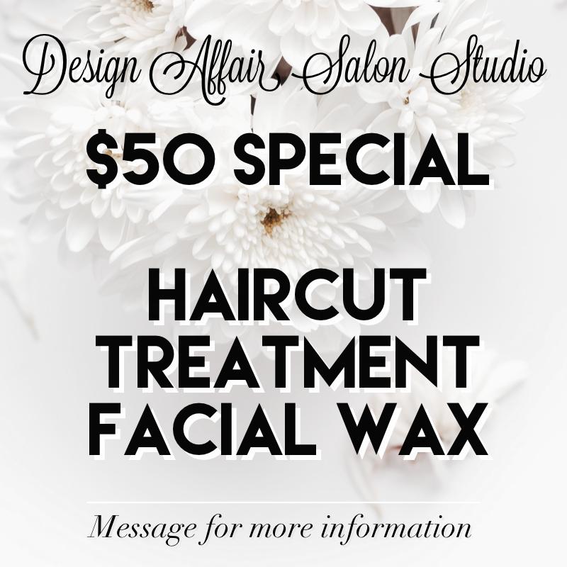 Haircut, Treatment & Facial Waxing