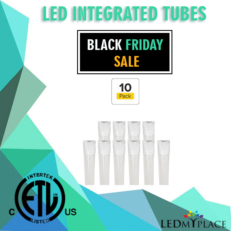 Bring Home LED Integrated Tubes This BLACK FRIDAY