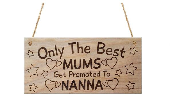 """Only The Best Mums Get Promoted To Nanna, Mothers Day "" Wooden Plaque"