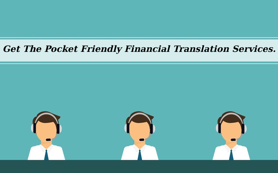 Get The Pocket Friendly Financial Translation Services.