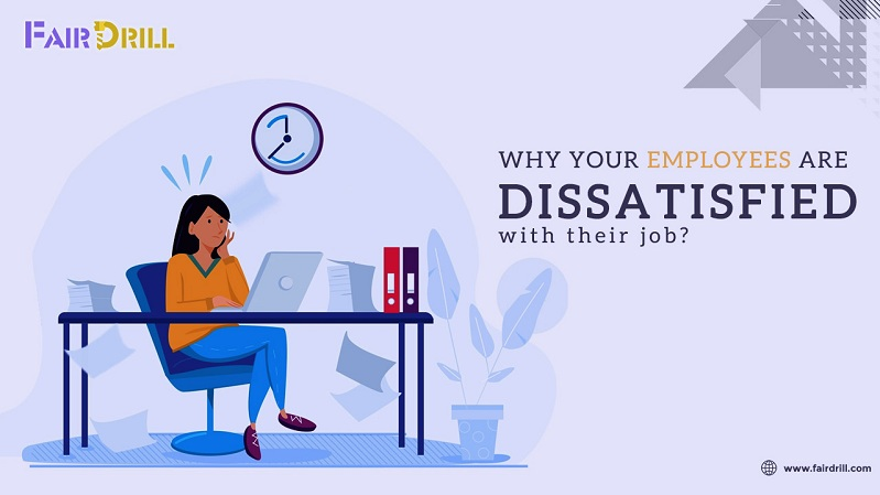 Why your employees are dissatisfied with their job?