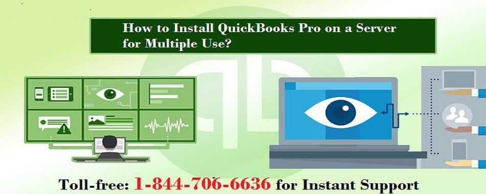 Call us Now 1-844-706-6636 to install QuickBooks Pro on Server PC
