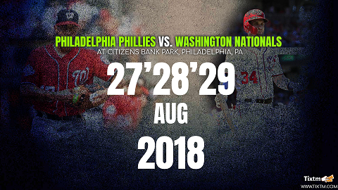 Philadelphia Phillies vs. Washington Nationals at Philadelphia- Tixtm.com
