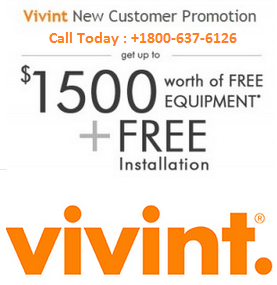 VIVINT  1800-637-6126  FREE DEVICES WORTH $1500. FREE INSTALLATION OF ALL EQUIPMENT