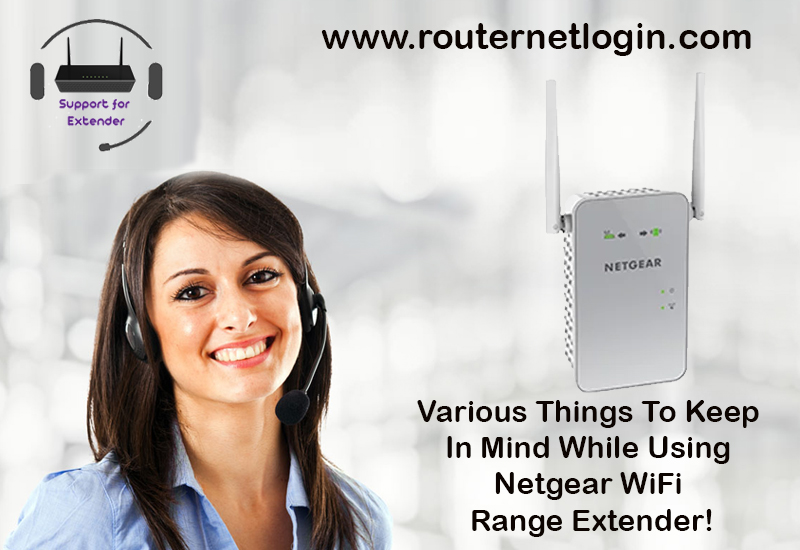 Various Things To Keep In Mind While Using Netgear WiFi Range Extender!