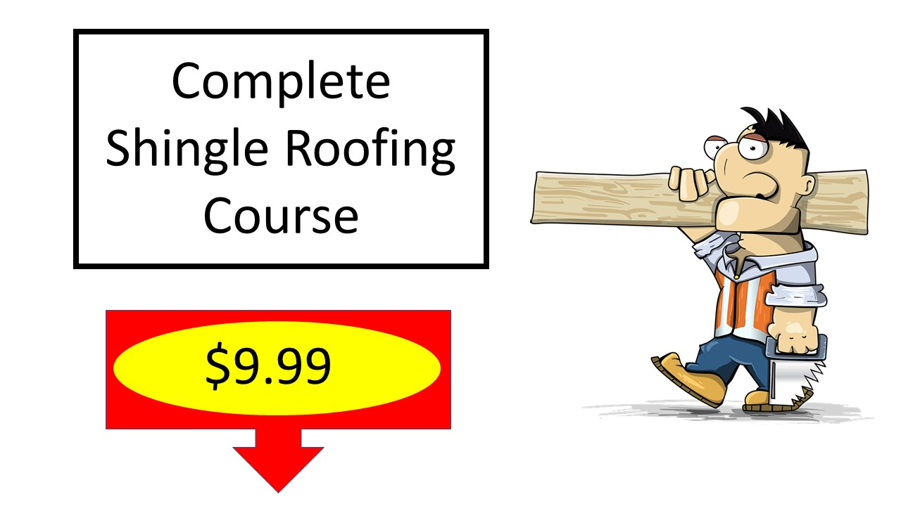Roofing Course $9.99
