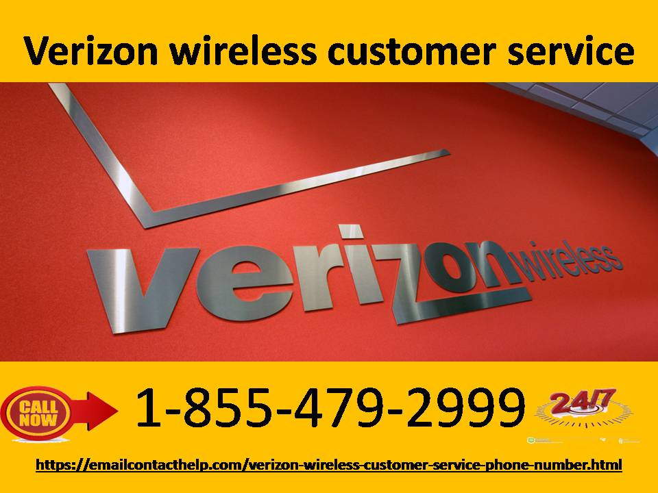 Call us for experiencing effective Verizon wireless customer service1-855-479-2999