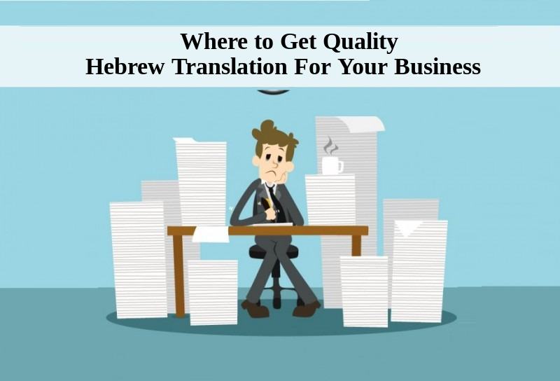 Where to Get Quality Hebrew Translation For Your Business