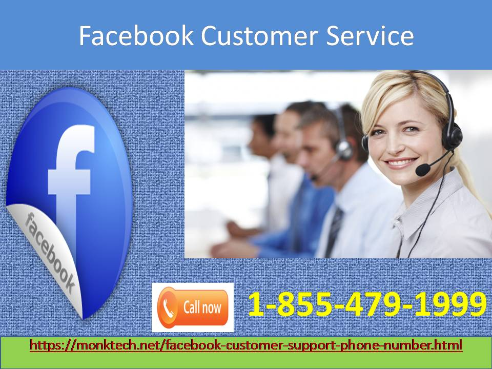 Back on your Facebook account with our Facebook Customer Service 1-855-479-1999