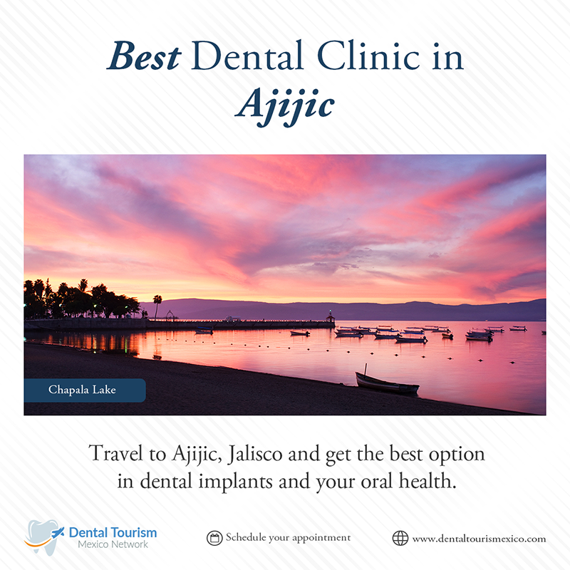 Ajijic Dental Tourism Travel Guide