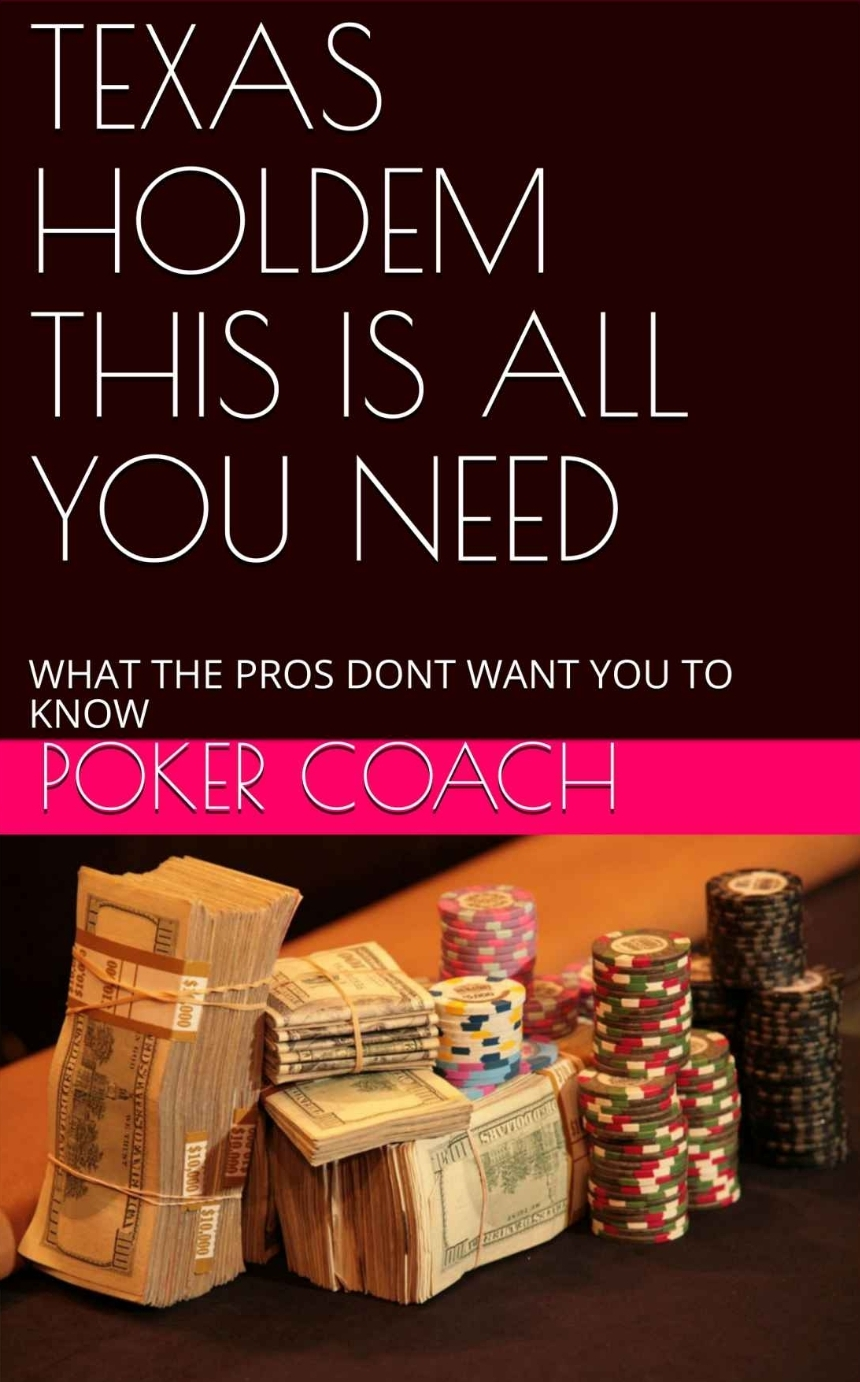 "TEXAS HOLDEM ""THIS IS ALL YOU NEED"""