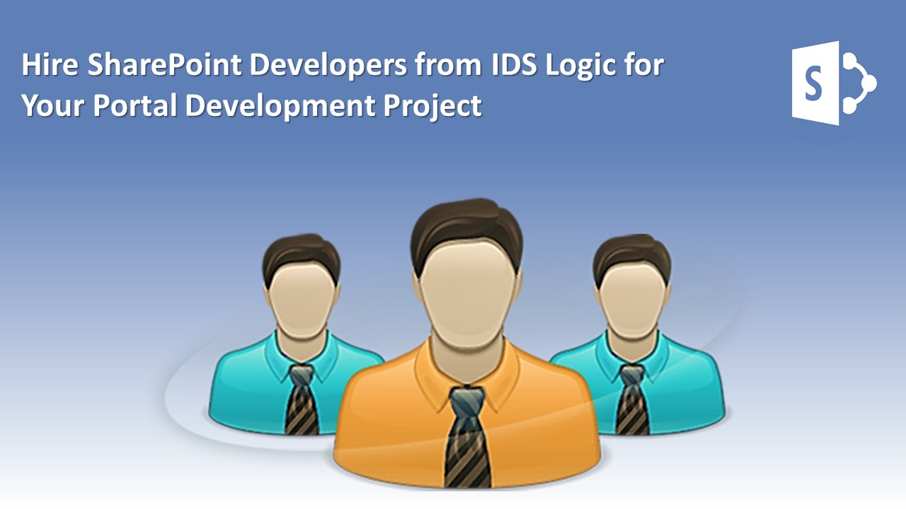 Hire SharePoint Developers from IDS Logic for Your Portal Development Project