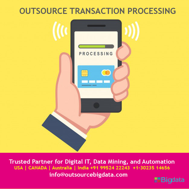 Outsource transaction processing services