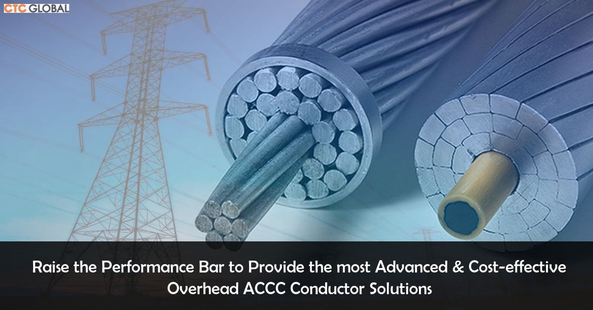Extensively tested - CTC Global ACCC Conductor