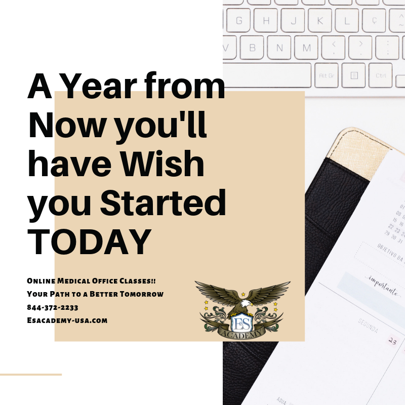 A Year from Now You'll Wish You Have Started – Online Medical Office Classes