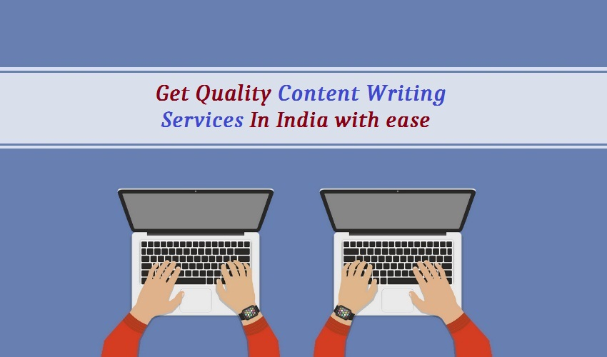 Get Quality Content Writing Services In India with ease