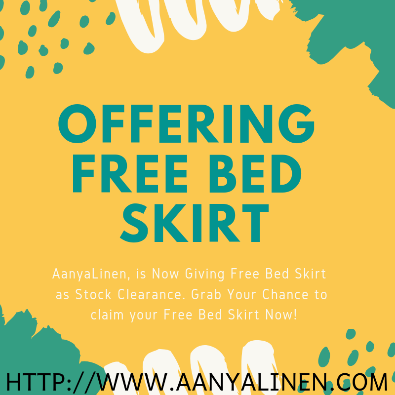 Get Free Bed Skirt - AanyaLinen