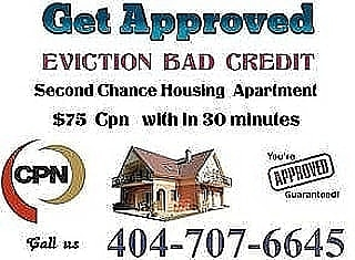 404-707-6645 Bad CREDIT EVICTIONS Get APPROVED $75 Cpn Number Scn NUMBERS