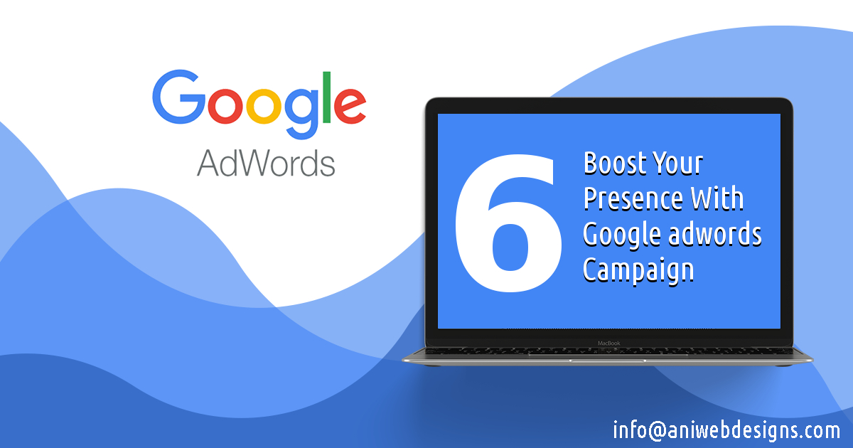 Boost Your Presence With Google Adwords Campaign