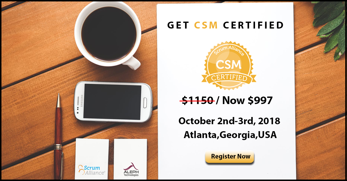 Certified Scrum Master (CSM®) | Atlanta,Georgia,USA