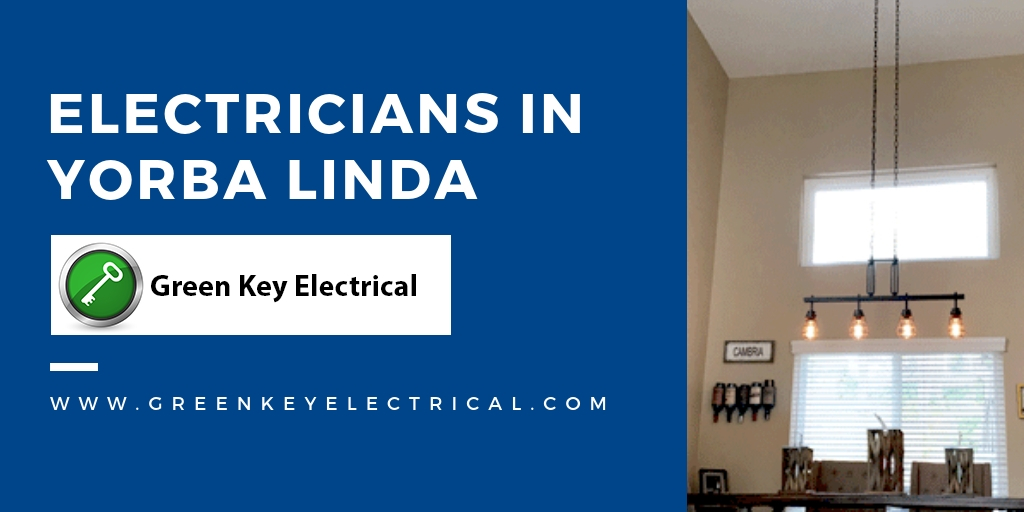 Electricians in Yorba Linda visit www.greenkeyelectrical.com