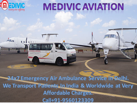 Medical Care Air Ambulance Services in Delhi-Medivic