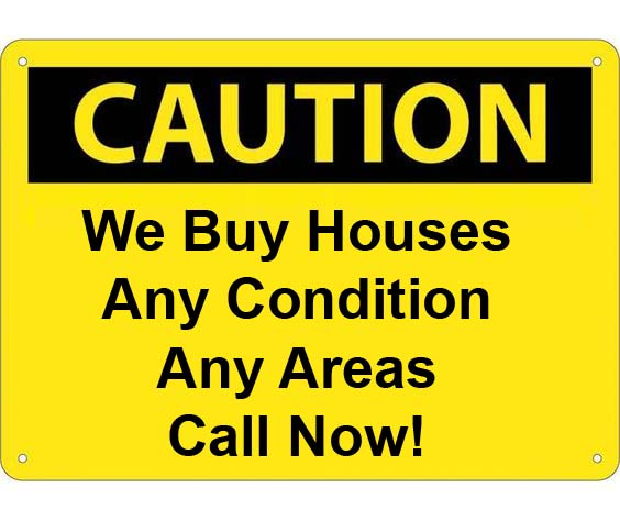 we buy houses top paid any condition any situation call now