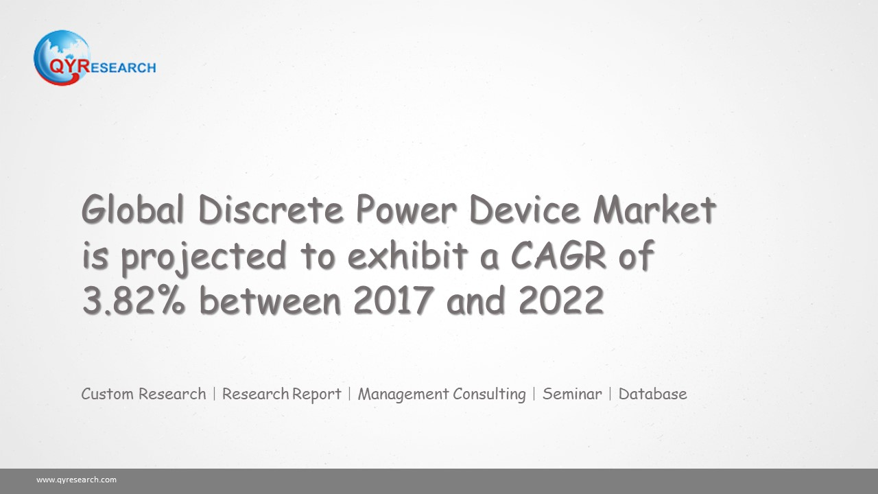 Global Discrete Power Device Market is projected to exhibit a CAGR of 3.82% between 2017 and 2022
