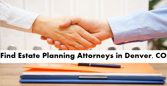 Find Estate Planning Attorneys in Denver, CO